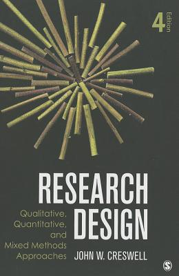 Research Design: Qualitative, Quantitative, and Mixed Methods Approaches - Creswell, John W, Dr.