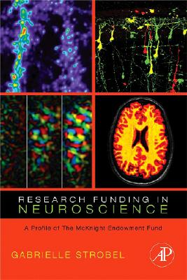 Research Funding in Neuroscience: A Profile of the McKnight Endowment Fund - Strobel, Gabrielle