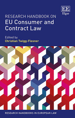 Research Handbook on Eu Consumer and Contract Law - Twigg-Flesner, Christian, Professor (Editor)