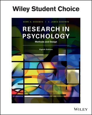 Research in Psychology Methods and Design - Goodwin, C James, and Goodwin, Kerri A
