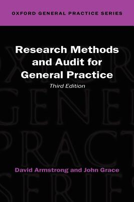 Research Methods and Audit for General Practice - Armstrong, David, and Grace, John, MRC, and Armstrong, David, Ma
