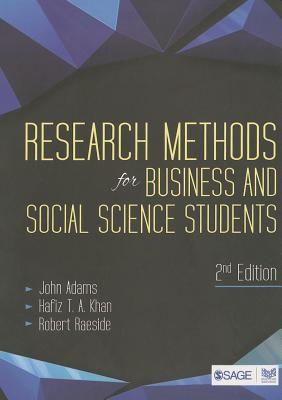 Research Methods for Business and Social Science Students - Adams, John, Captain, and Khan, Hafiz T. A., and Raeside, Robert