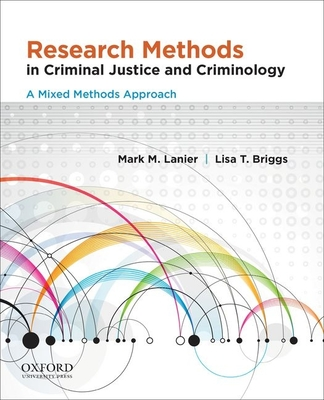 Research Methods in Criminal Justice and Criminology: A Mixed Methods Approach - Lanier, Mark M