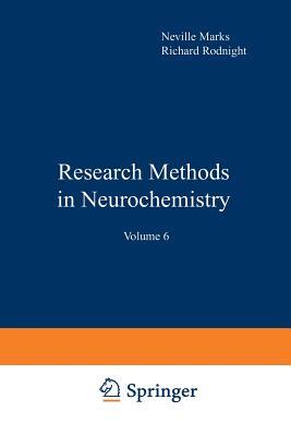 Research Methods in Neurochemistry: Volume 6 - Marks, Neville (Editor)