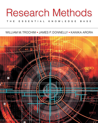 Research Methods: The Essential Knowledge Base - Trochim, William, Dr., and Donnelly, James, and Arora, Kanika