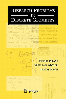 Research Problems in Discrete Geometry - Brass, Peter, and Moser, W. O. J., and Pach, Janos