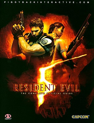 Resident Evil 5: The Complete Official Guide - Piggyback (Creator)