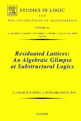 Residuated Lattices: An Algebraic Glimpse at Substructural Logics - Galatos, Nikolaos