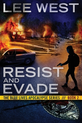 Resist and Evade: A Post Apocalyptic EMP Thriller - West, Lee