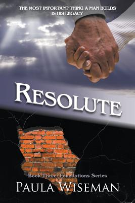 Resolute: Book Three: Foundations Series - Wiseman, Paula