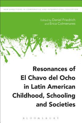Resonances of El Chavo del Ocho in Latin American Childhood, Schooling, and Societies - Colmenares, Erica (Editor)