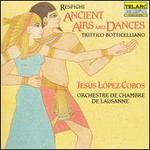 Resphighi: Ancient Airs and Dances; Trittico Botticelliano