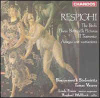 Respighi: The Birds; 3 Boticelli Pictures; Il Tramonto - Linda Finnie (mezzo-soprano); Raphael Wallfisch (cello); Bournemouth Sinfonietta; Tamás Vásáry (conductor)