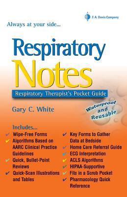 Respiratory Notes: Respiratory's Therapist's Pocket Guide - White, Gary C