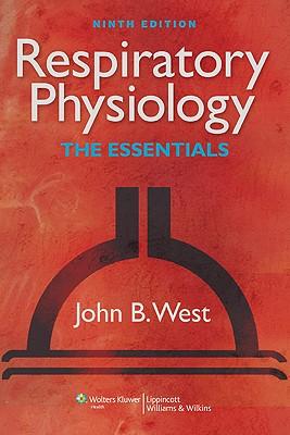 Respiratory Physiology: The Essentials - West, John B.