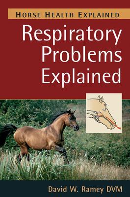 Respiratory Problems Explained - Ramey, David W.