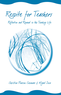 Respite for Teachers: Reflection and Renewal in the Teaching Life - Casanave, Christine Pearson, and Sosa, Miguel