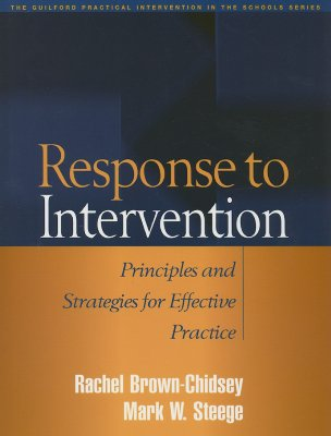 Response to Intervention: Principles and Strategies for Effective Practice - Brown-Chidsey, Rachel, PhD, and Steege, Mark W, PhD