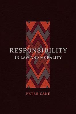Responsibility in Law and Morality - Cane, Peter, Professor