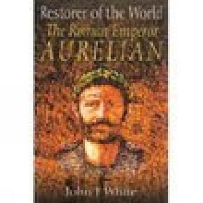 Restorer of the World - White, John F.