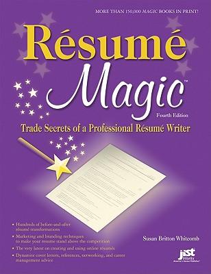 Resume Magic: Trade Secrets of a Professional Resume Writer - Whitcomb, Susan Britton