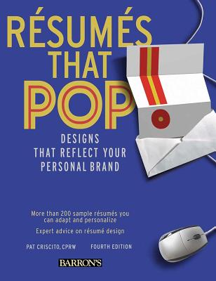 Resumes That Pop!: Designs That Reflect Your Personal Brand - Criscito, Pat