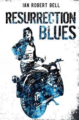 Resurrection Blues - Bell, Ian Robert