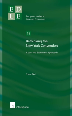 Rethinking the New York Convention: A Law and Economics Approach - Wei, Shen