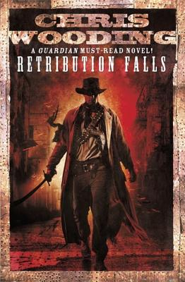 Retribution Falls: Tales of the Ketty Jay - Wooding, Chris