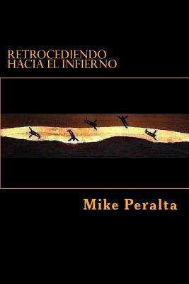 Retrocediendo Hacia El Infierno - Peralta, Mike