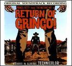 Return of Gringo!