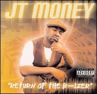 Return of the B-Izer - J.T. Money