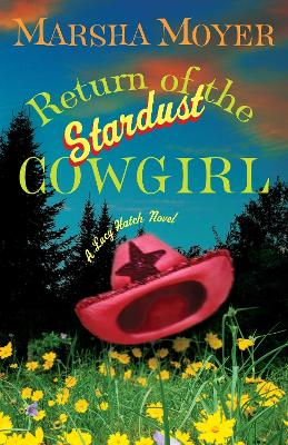 Return of the Stardust Cowgirl - Moyer, Marsha