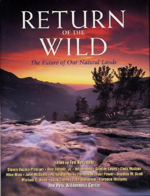 Return of the Wild: The Future of Our National Lands - Kerasote, Ted (Editor)