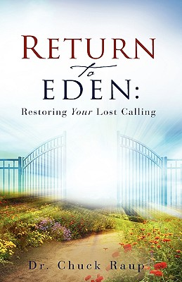 Return to Eden - Raup, Chuck, Dr.