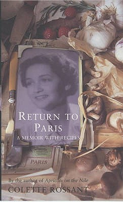 Return to Paris: A Memoir with Recipes - Rossant, Colette