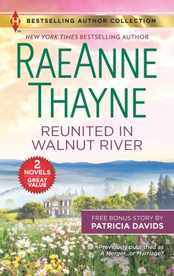 Reunited in Walnut River & a Matter of the Heart: A 2-In-1 Collection - Thayne, Raeanne, and Davids, Patricia
