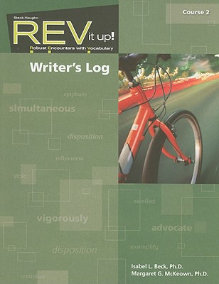 REV It Up! Writer's Log, Course 2: Robust Encounters with Vocabulary - Beck, Isabel L, PhD