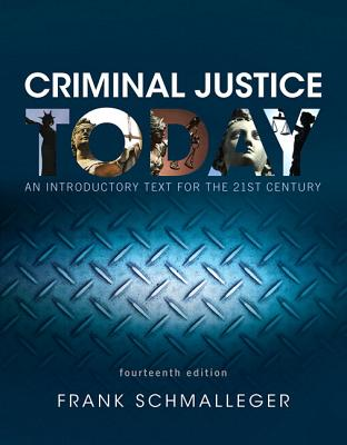 Revel for Criminal Justice Today: An Introductory Text for the 21st Century -- Access Card - Schmalleger, Frank