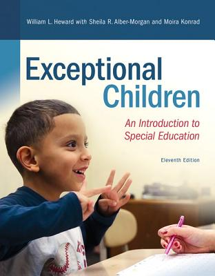 Revel for Exceptional Children: An Introduction to Special Education with Loose-Leaf Version - Heward, William L, and Alber-Morgan, Sheila R, and Konrad, Moira
