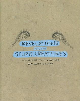 Revelations and the Stupid Creatures - Murphy, John