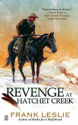Revenge at Hatchet Creek - Leslie, Frank, Mrs.