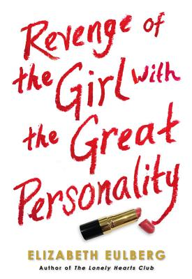 Revenge of the Girl with the Great Personality - Eulberg, Elizabeth