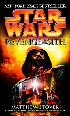 Revenge of the Sith: Star Wars: Episode III - Stover, Matthew