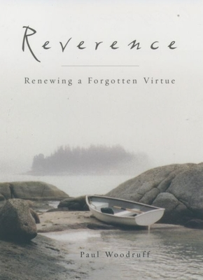 Reverence: Renewing a Forgotten Virtue -