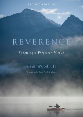 Reverence: Renewing a Forgotten Virtue - Woodruff, Paul
