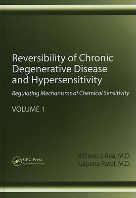 Reversibility of Chronic Degenerative Disease and Hypersensitivity, Volume 1: Regulating Mechanisms of Chemical Sensitivity - Rea, William J, M.D.
