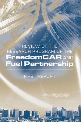 Review of the Research Program of the Freedomcar and Fuel Partnership: First Report - National Research Council, and Transportation Research Board, and Division on Engineering and Physical Sciences