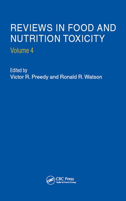 Reviews in Food and Nutrition Toxicity, Volume 4 - Preedy, Victor R