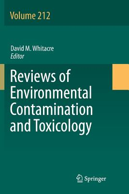Reviews of Environmental Contamination and Toxicology Volume 212 - Whitacre, David M. (Editor)